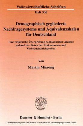 Demographisch gegliederte Nachfragesysteme und Äquivalenzskalen für Deutschland.