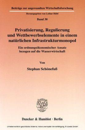 Privatisierung, Regulierung und Wettbewerbselemente in einem natürlichen Infrastrukturmonopol.