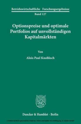 Optionspreise und optimale Portfolios auf unvollständigen Kapitalmärkten.