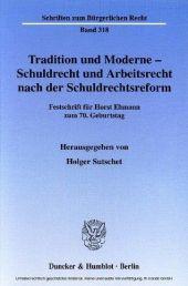 Tradition und Moderne - Schuldrecht und Arbeitsrecht nach der Schuldrechtsreform.