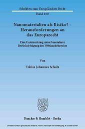Nanomaterialien als Risiko? - Herausforderungen an das Europarecht.