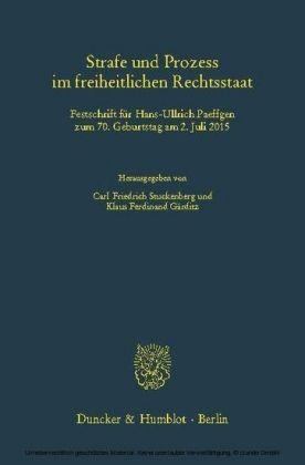 Strafe und Prozess im freiheitlichen Rechtsstaat.