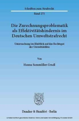 Die Zurechnungsproblematik als Effektivitätshindernis im Deutschen Umweltstrafrecht.