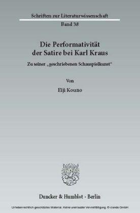 Die Performativität der Satire bei Karl Kraus.