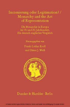 Inszenierung oder Legitimation? / Monarchy and the Art of Representation.