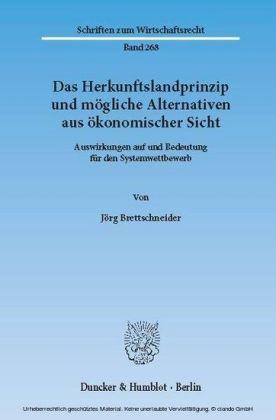 Das Herkunftslandprinzip und mögliche Alternativen aus ökonomischer Sicht.