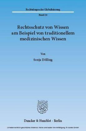 Rechtsschutz von Wissen am Beispiel von traditionellem medizinischen Wissen.