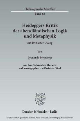 Heideggers Kritik der abendländischen Logik und Metaphysik.