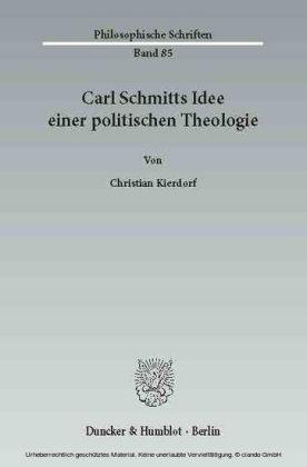 Carl Schmitts Idee einer politischen Theologie.