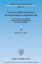 Unionsrechtlich induzierte Rechtssetzung im Abgabenrecht.