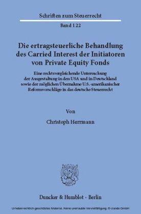 Die ertragsteuerliche Behandlung des Carried Interest der Initiatoren von Private Equity Fonds.