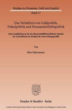 Das Verhältnis von Geldpolitik, Fiskalpolitik und Finanzstabilitätspolitik.