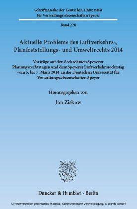 Aktuelle Probleme des Luftverkehrs-, Planfeststellungs- und Umweltrechts 2014.