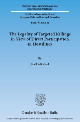 The Legality of Targeted Killings in View of Direct Participation in Hostilities.