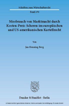 Missbrauch von Marktmacht durch Kosten-Preis-Scheren im europäischen und US-amerikanischen Kartellrecht.