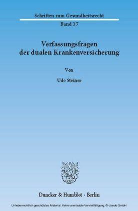 Verfassungsfragen der dualen Krankenversicherung.