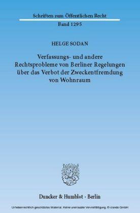 Verfassungs- und andere Rechtsprobleme von Berliner Regelungen über das Verbot der Zweckentfremdung von Wohnraum.