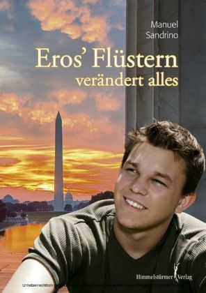Eros' Flüstern verändert alles