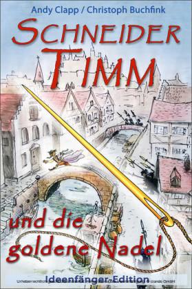 Schneider Timm und die goldene Nadel