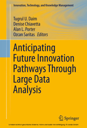 Anticipating Future Innovation Pathways Through Large Data Analysis