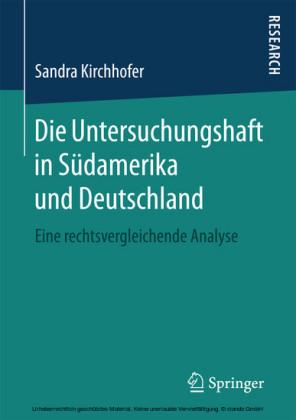 Die Untersuchungshaft in Südamerika und Deutschland