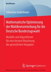 Mathematische Optimierung der Wahlkreiseinteilung für die Deutsche Bundestagswahl