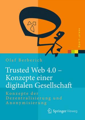 Trusted Web 4.0 - Konzepte einer digitalen Gesellschaft