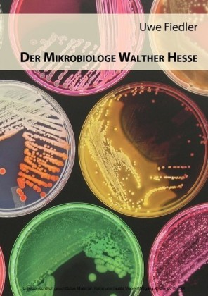 Der Mikrobiologe Walther Hesse
