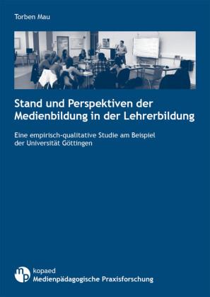 Stand und Perspektiven der Medienbildung in der Lehrerbildung