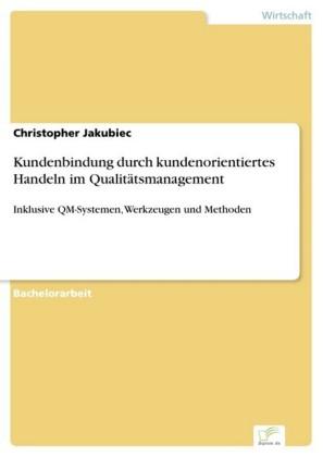 Kundenbindung durch kundenorientiertes Handeln im Qualitätsmanagement