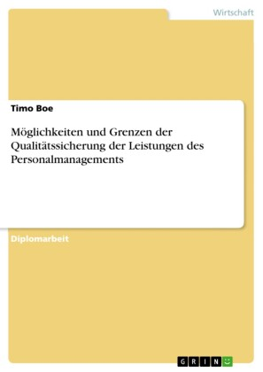 Möglichkeiten und Grenzen der Qualitätssicherung der Leistungen des Personalmanagements