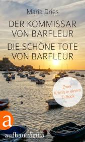 Der Kommissar von Barfleur & Die schöne Tote von Barfleur