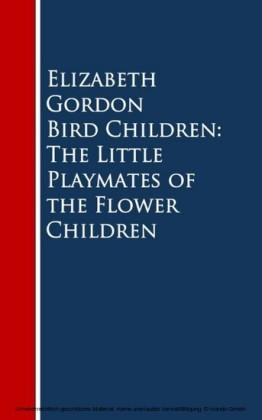 Bird Children: The Little Playmates of the Flower Children