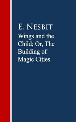 Wings and the Child: The Building of Magic Cities