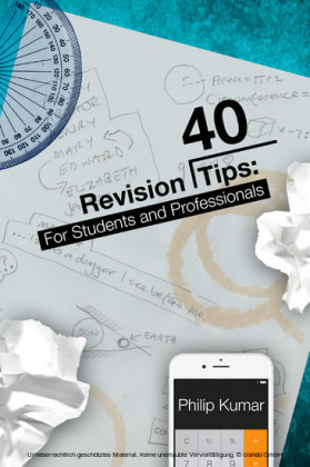 40 Revision Tips: For Students & Professionals