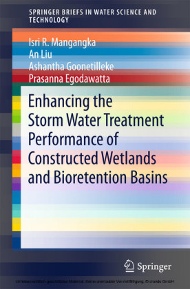 Enhancing the Storm Water Treatment Performance of Constructed Wetlands and Bioretention Basins