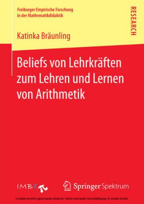 Beliefs von Lehrkräften zum Lehren und Lernen von Arithmetik