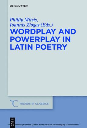 Wordplay and Powerplay in Latin Poetry