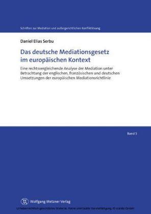 Das deutsche Mediationsgesetz im europäischen Kontext