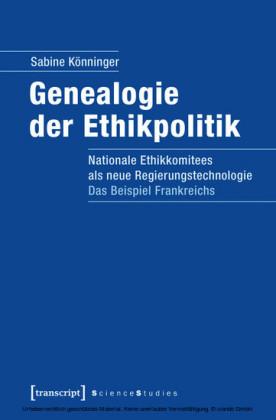 Genealogie der Ethikpolitik