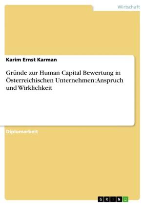 Gründe zur Human Capital Bewertung in Österreichischen Unternehmen: Anspruch und Wirklichkeit