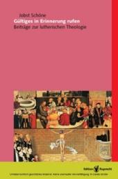 Gültiges in Erinnerung rufen (herausgegeben von Michael Schätzel)