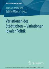 Variationen des Städtischen - Variationen lokaler Politik