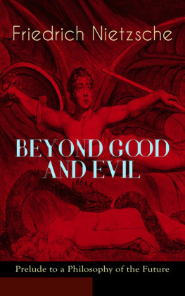 BEYOND GOOD AND EVIL - Prelude to a Philosophy of the Future