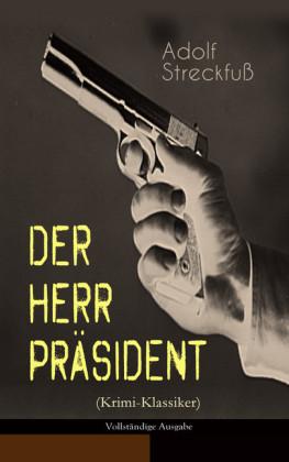 Der Herr Präsident (Krimi-Klassiker) - Vollständige Ausgabe