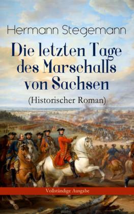 Die letzten Tage des Marschalls von Sachsen (Historischer Roman)