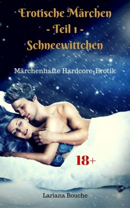 Erotische Märchen - Teil 1 - Schneewittchen