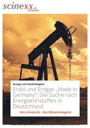 Erdöl und Erdgas 'Made in Germany'