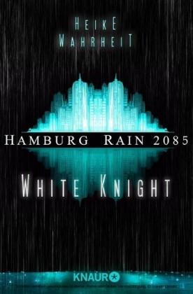 Hamburg Rain 2085. White Knight