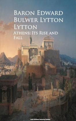 Athens: Its Rise and Fall